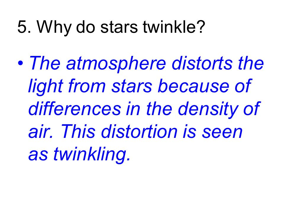 5. Why do stars twinkle