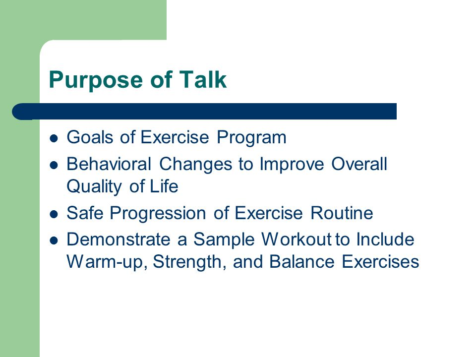 Purpose of Talk Goals of Exercise Program