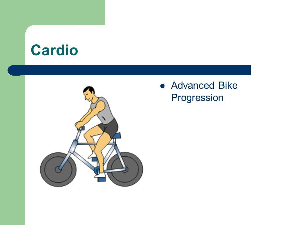 Cardio Advanced Bike Progression