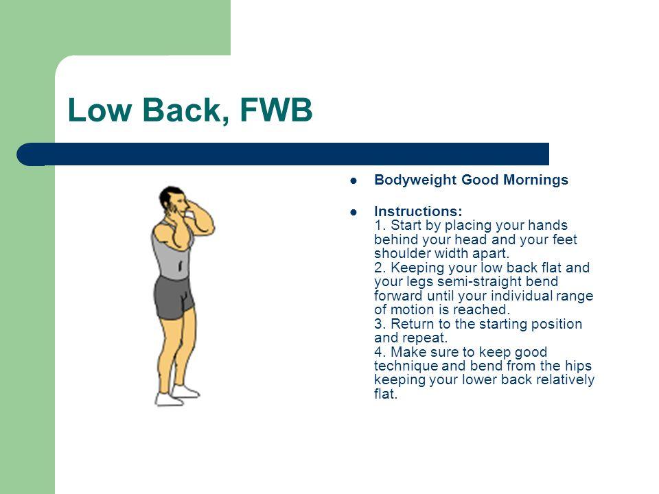 Low Back, FWB Bodyweight Good Mornings