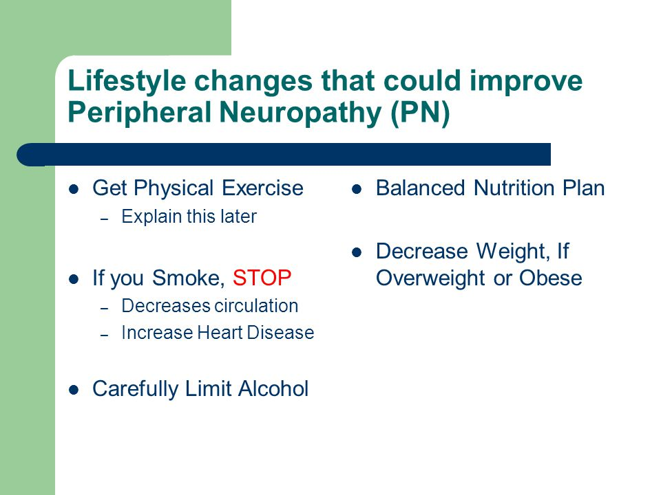 Lifestyle changes that could improve Peripheral Neuropathy (PN)