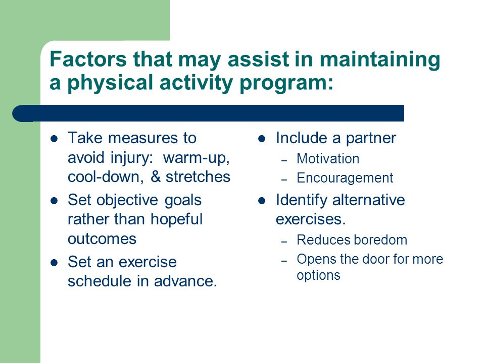 Factors that may assist in maintaining a physical activity program: