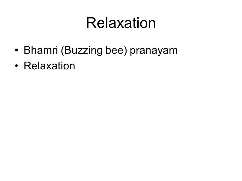Relaxation Bhamri (Buzzing bee) pranayam Relaxation