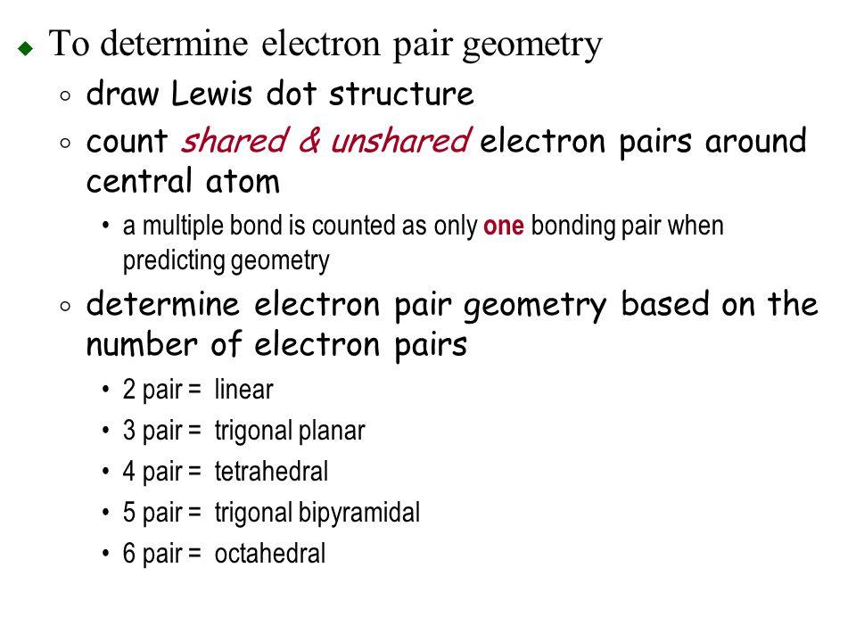 To determine electron pair geometry