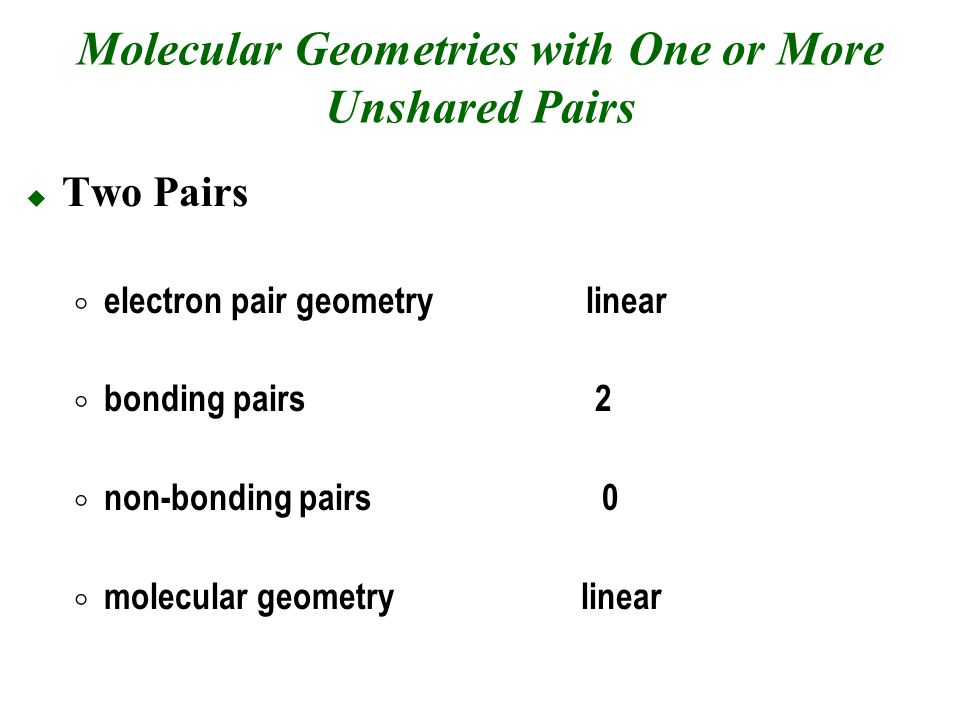 Molecular Geometries with One or More Unshared Pairs