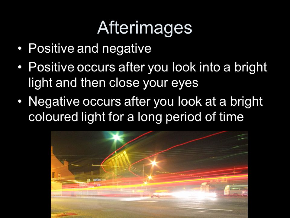 Afterimages Positive and negative