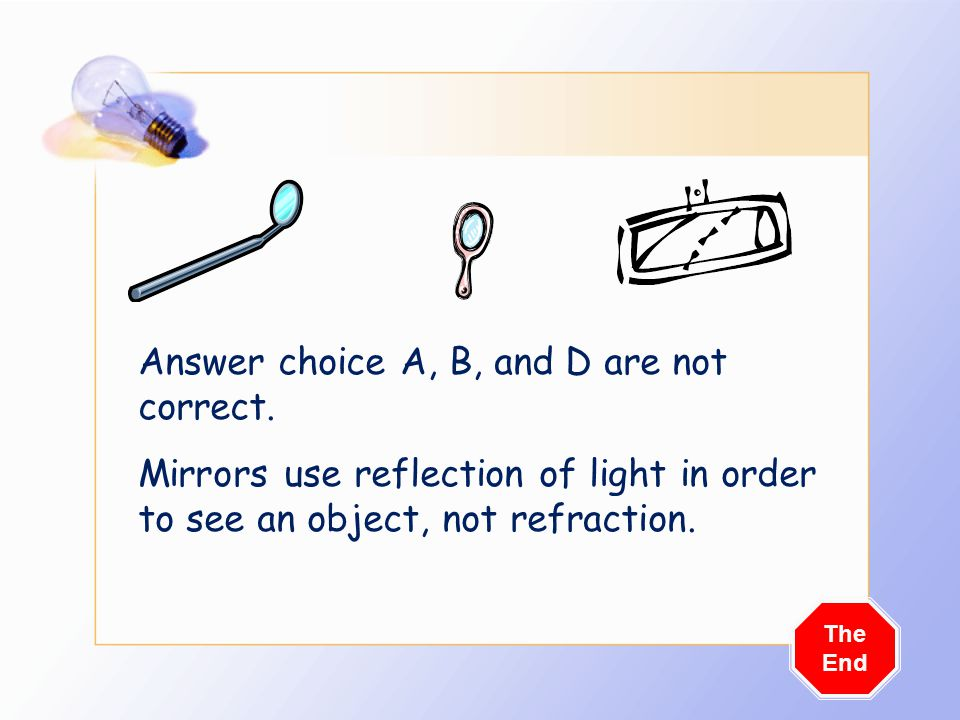 Answer choice A, B, and D are not correct.