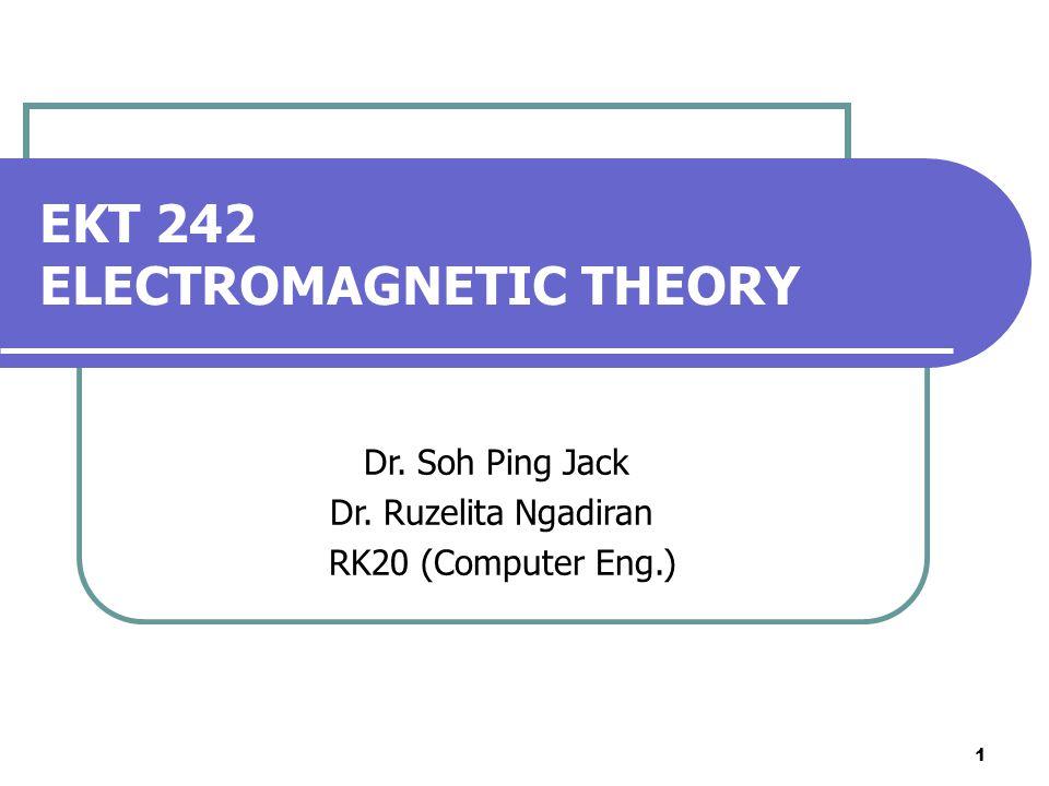 EKT 242 ELECTROMAGNETIC THEORY