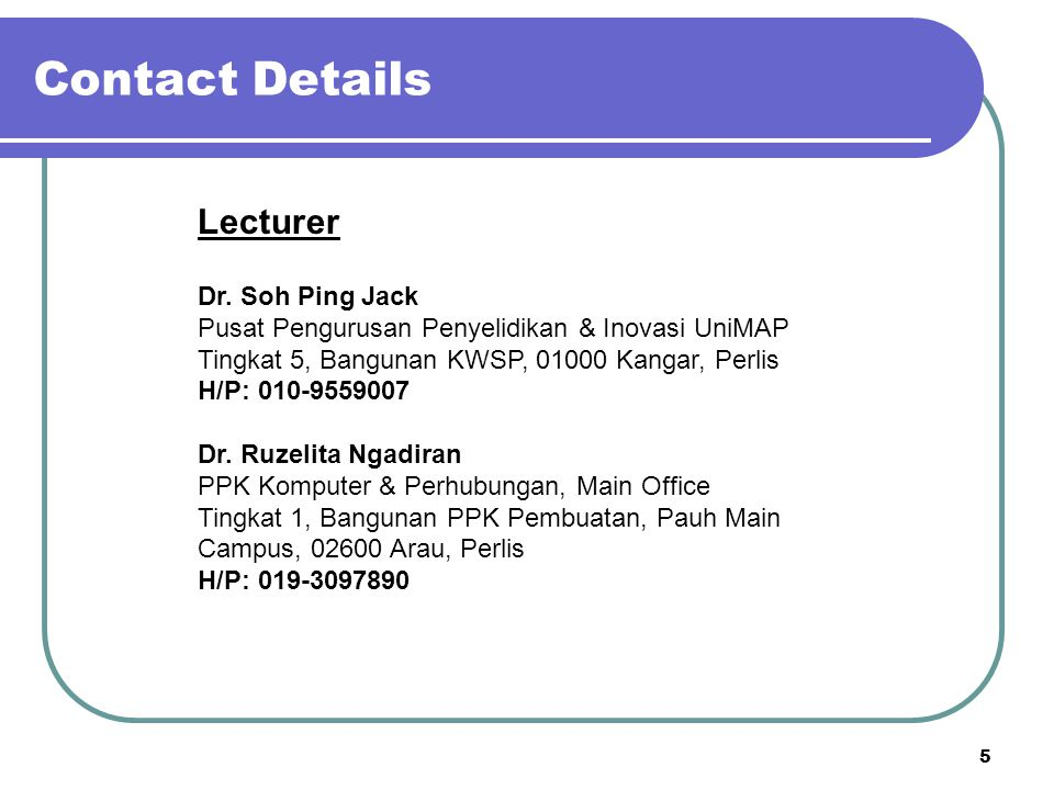 Contact Details Lecturer Dr. Soh Ping Jack