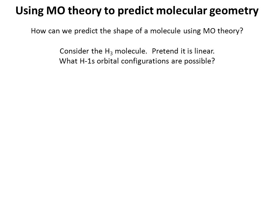 Using MO theory to predict molecular geometry