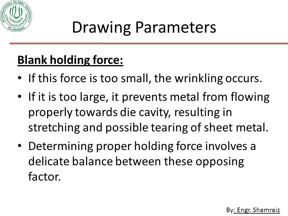Drawing Parameters Blank holding force: