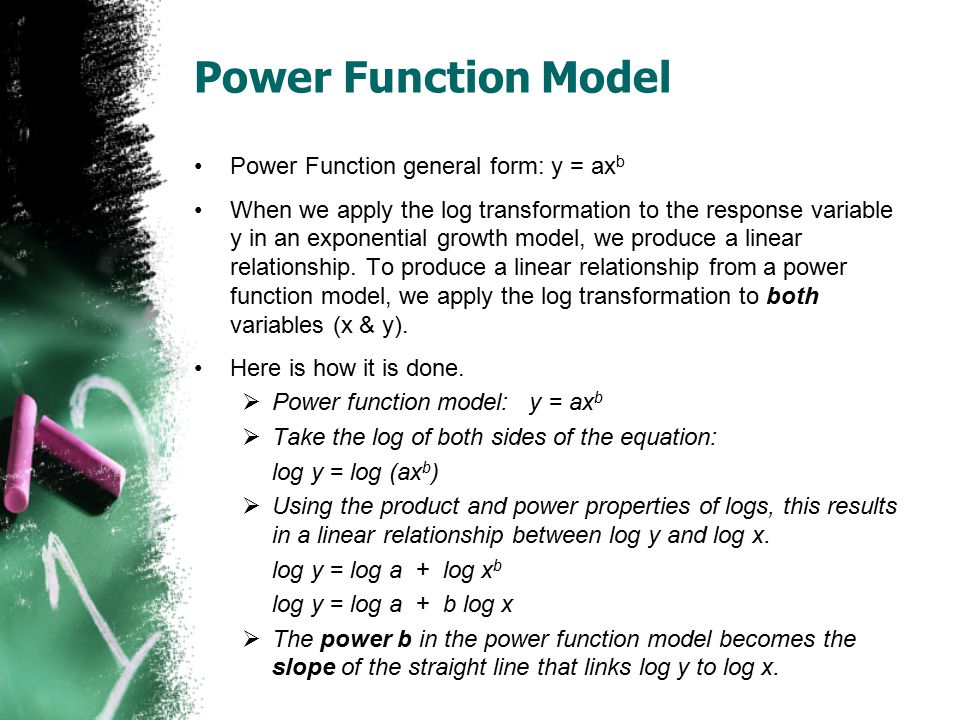 Power Function Model Power Function general form: y = axb