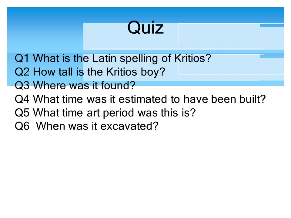 Quiz Q1 What is the Latin spelling of Kritios