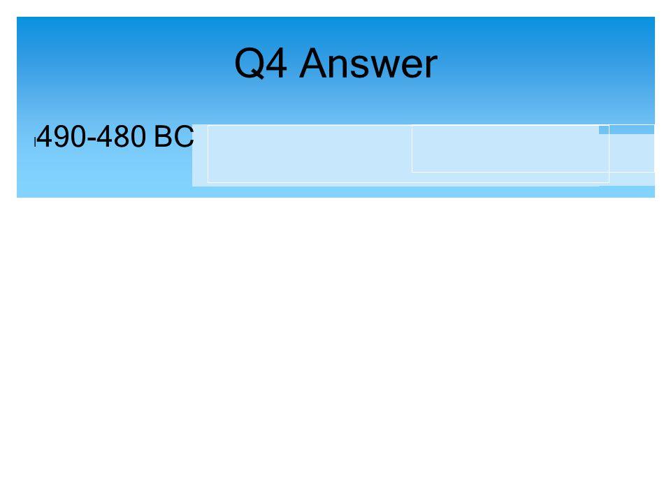 Q4 Answer 490-480 BC