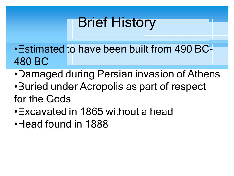Brief History Estimated to have been built from 490 BC-480 BC