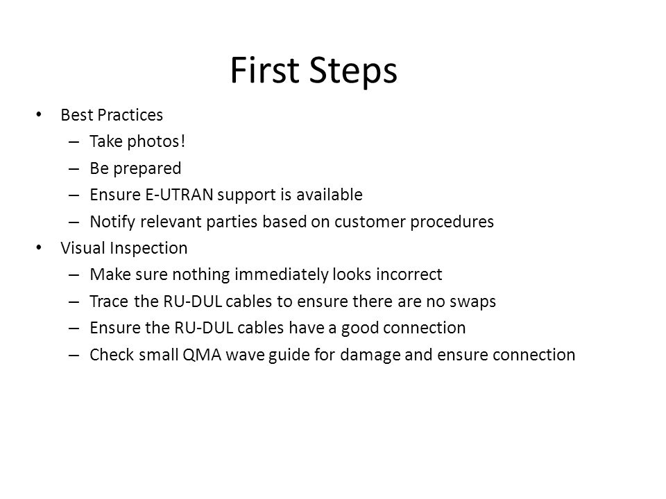 First Steps Best Practices Take photos! Be prepared