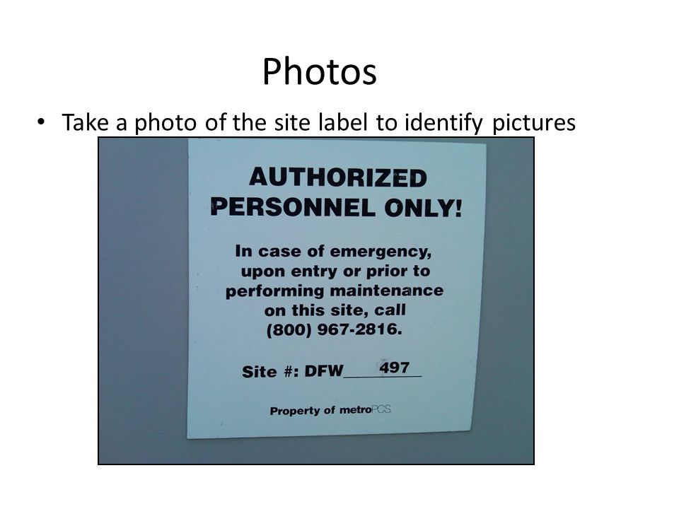 Photos Take a photo of the site label to identify pictures