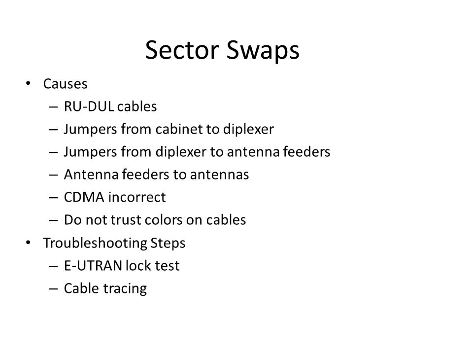 Sector Swaps Causes RU-DUL cables Jumpers from cabinet to diplexer