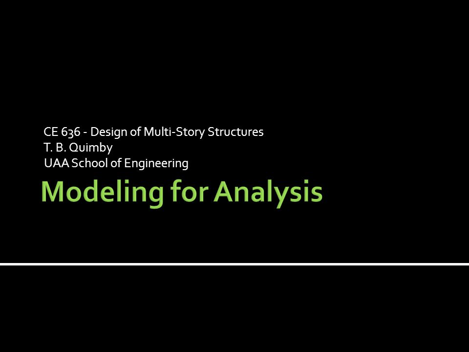 Modeling for Analysis CE Design of Multi-Story Structures