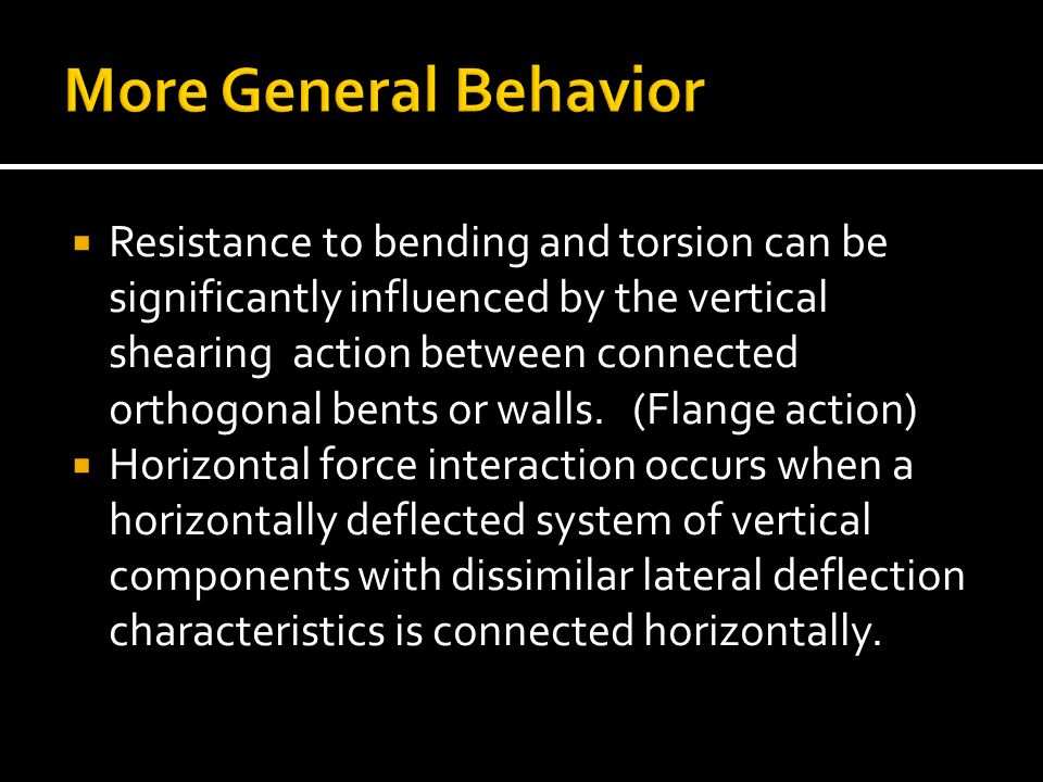 More General Behavior