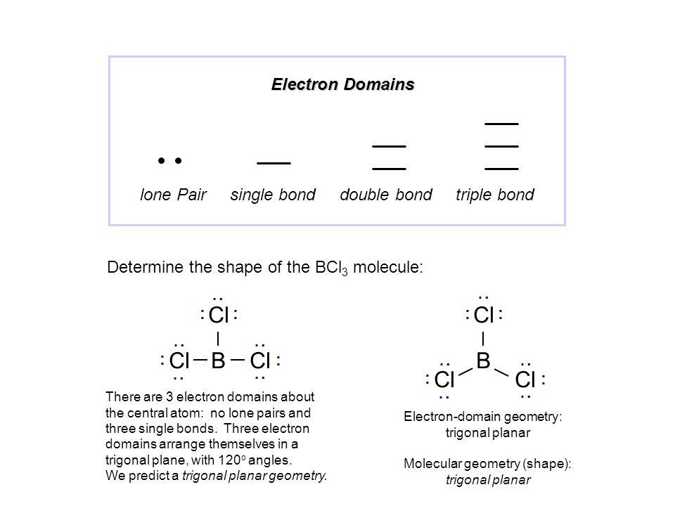B Cl Cl Cl B Cl Electron Domains