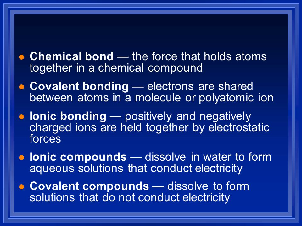 Chemical bond — the force that holds atoms together in a chemical compound