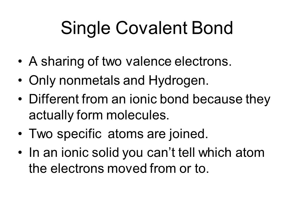 Single Covalent Bond A sharing of two valence electrons.