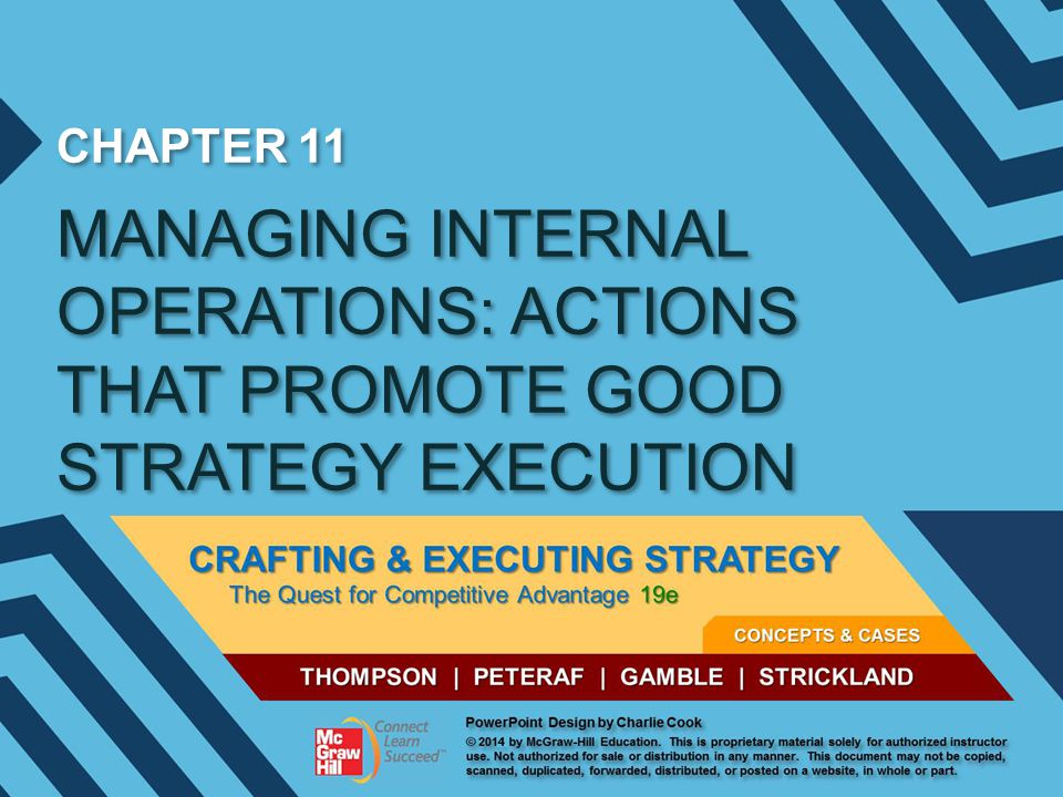 CHAPTER 11 MANAGING INTERNAL OPERATIONS: ACTIONS THAT PROMOTE GOOD STRATEGY EXECUTION