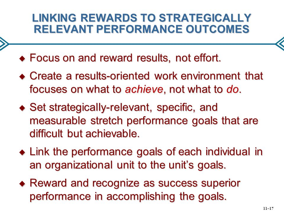 LINKING REWARDS TO STRATEGICALLY RELEVANT PERFORMANCE OUTCOMES