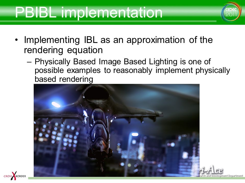 PBIBL implementation Implementing IBL as an approximation of the rendering equation.