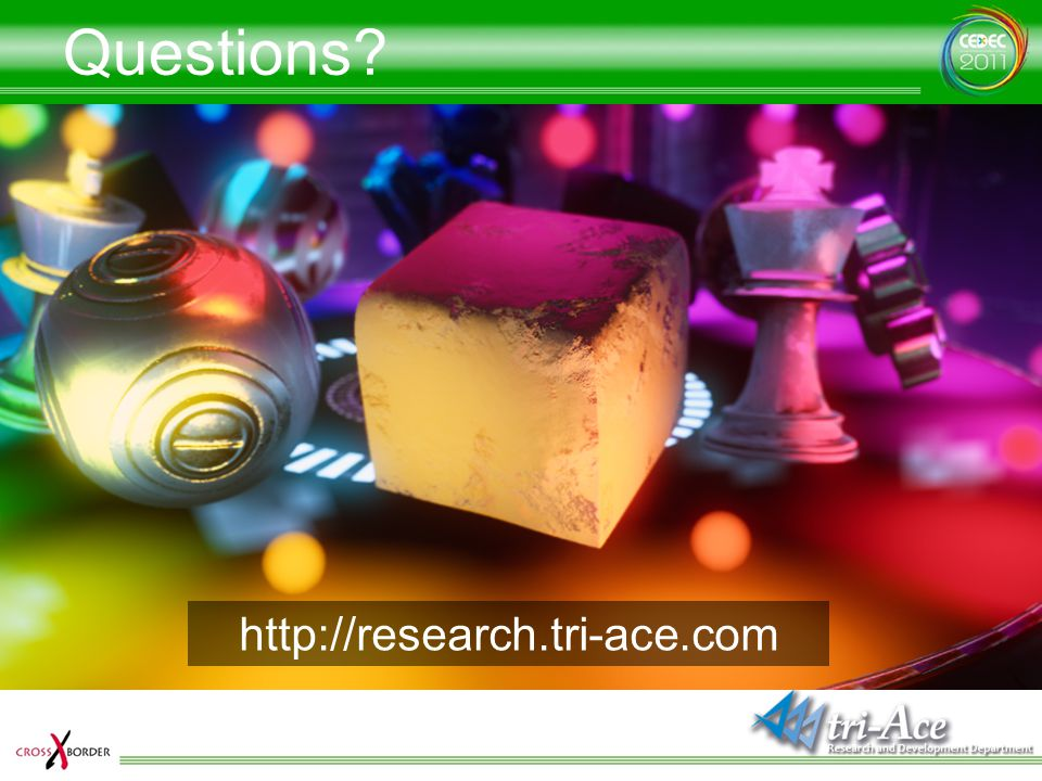 Questions http://research.tri-ace.com