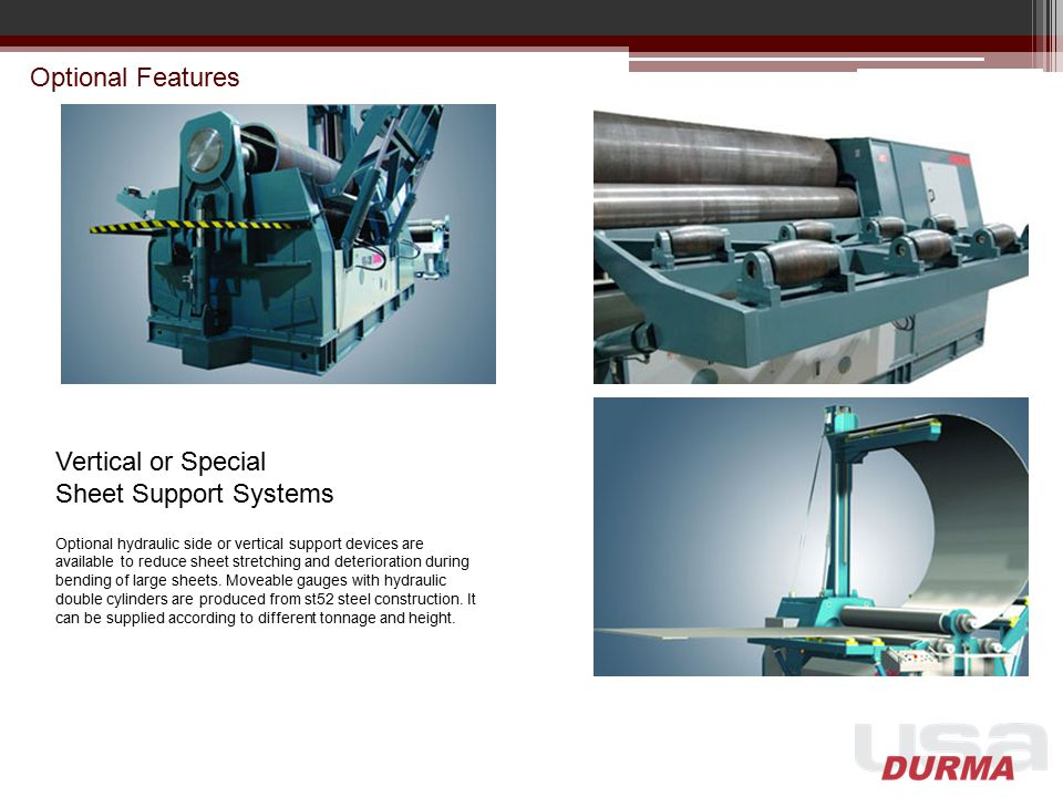 Optional Features Vertical or Special Sheet Support Systems