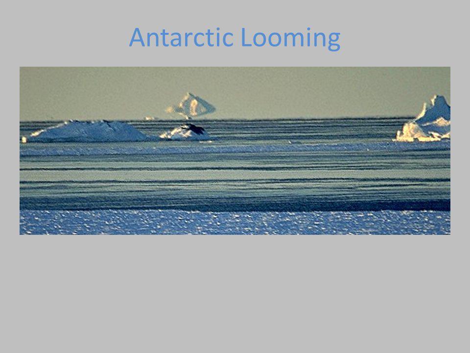 Antarctic Looming