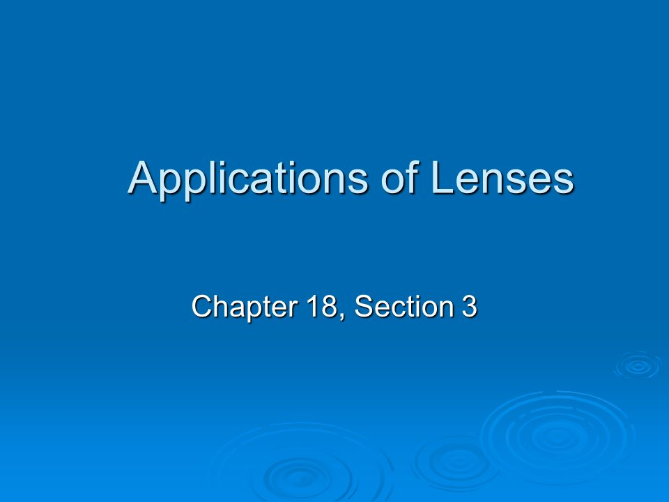 Applications of Lenses