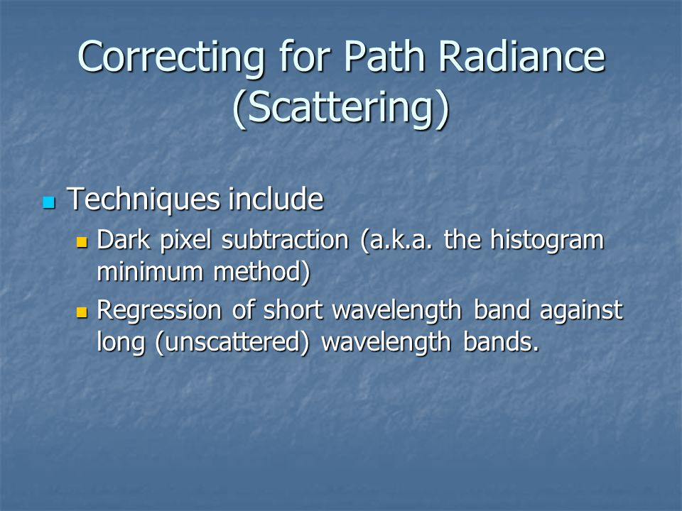 Correcting for Path Radiance (Scattering)