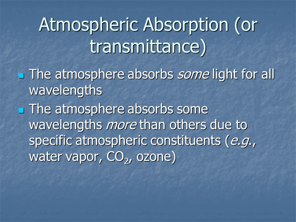 Atmospheric Absorption (or transmittance)