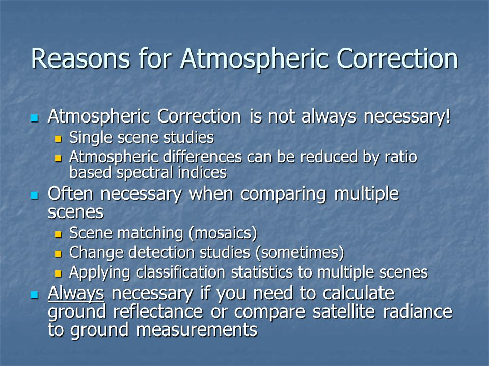 Reasons for Atmospheric Correction