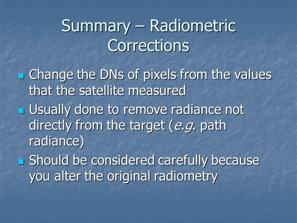 Summary – Radiometric Corrections