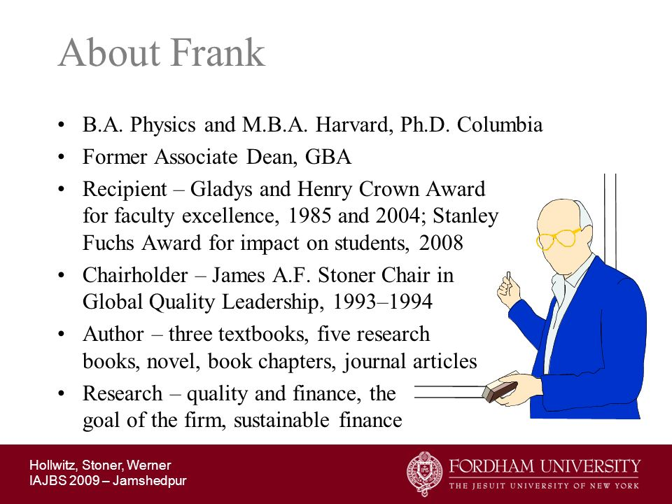 About Frank B.A. Physics and M.B.A. Harvard, Ph.D. Columbia