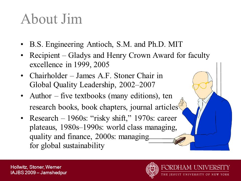 About Jim B.S. Engineering Antioch, S.M. and Ph.D. MIT