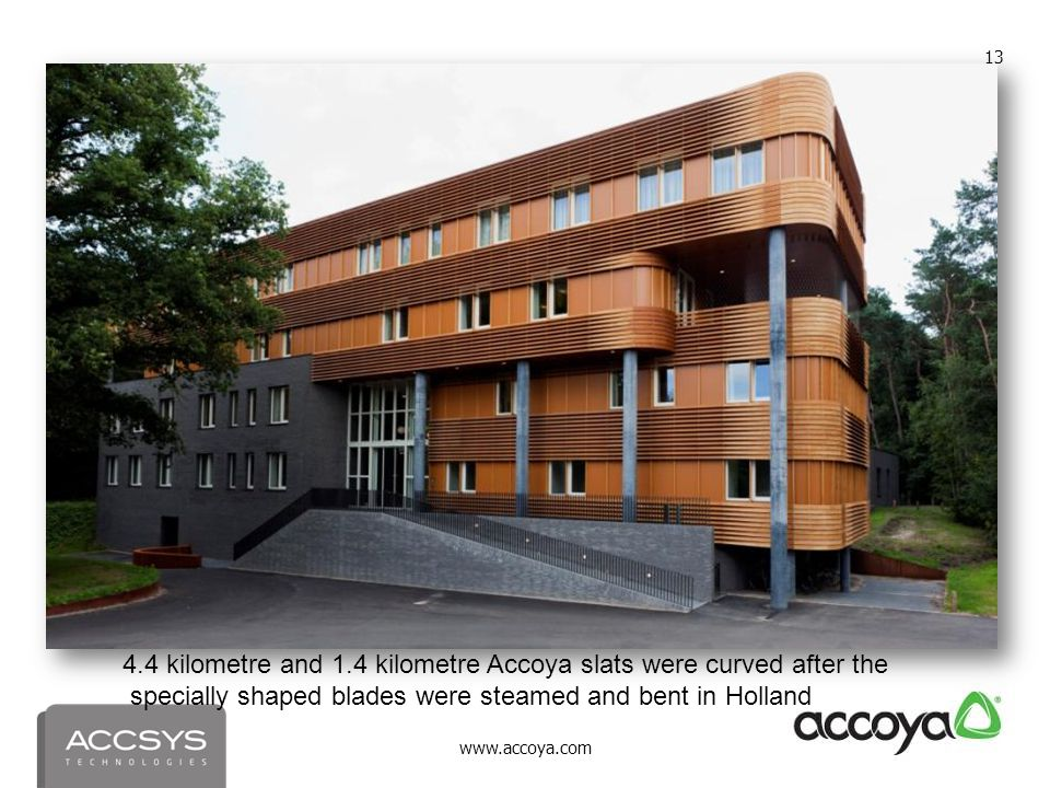 4.4 kilometre and 1.4 kilometre Accoya slats were curved after the