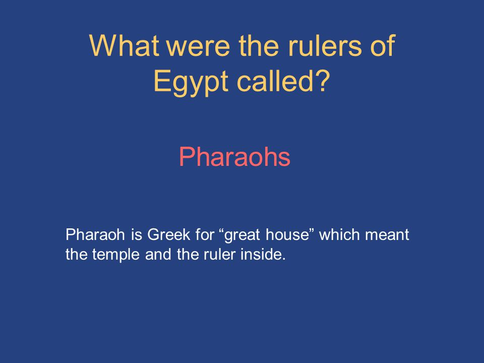 What were the rulers of Egypt called