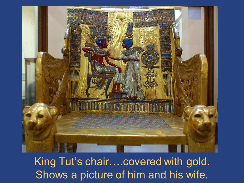 King Tut's chair…. covered with gold