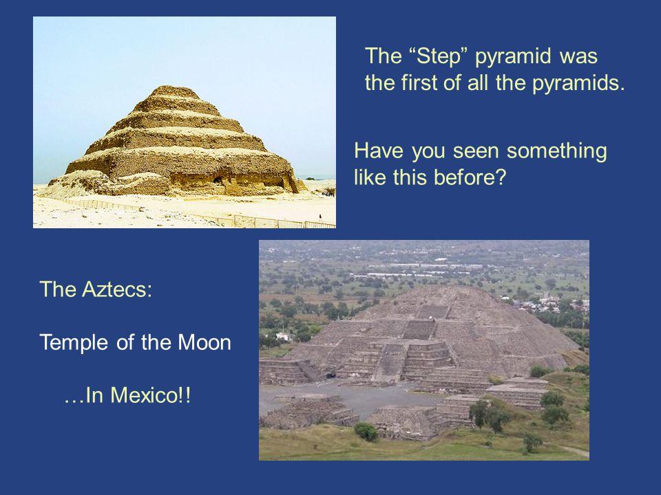 Step Pyramid 1 Step Pyramid 1 The Step pyramid was