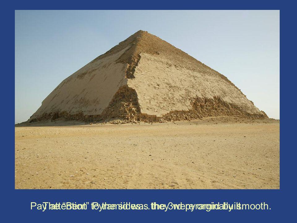 Bent Pyramid 3 Bent Pyramid 3
