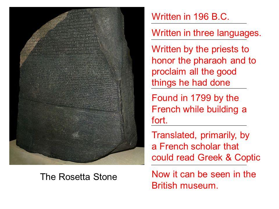 The Rosetta Stone Written in 196 B.C. Written in three languages.