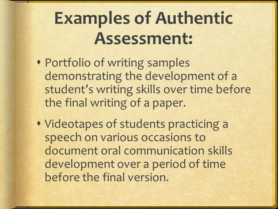 Examples of Authentic Assessment: