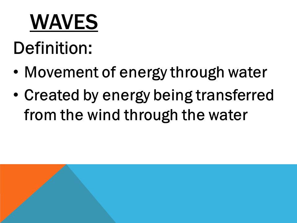 WaveS Definition: Movement of energy through water
