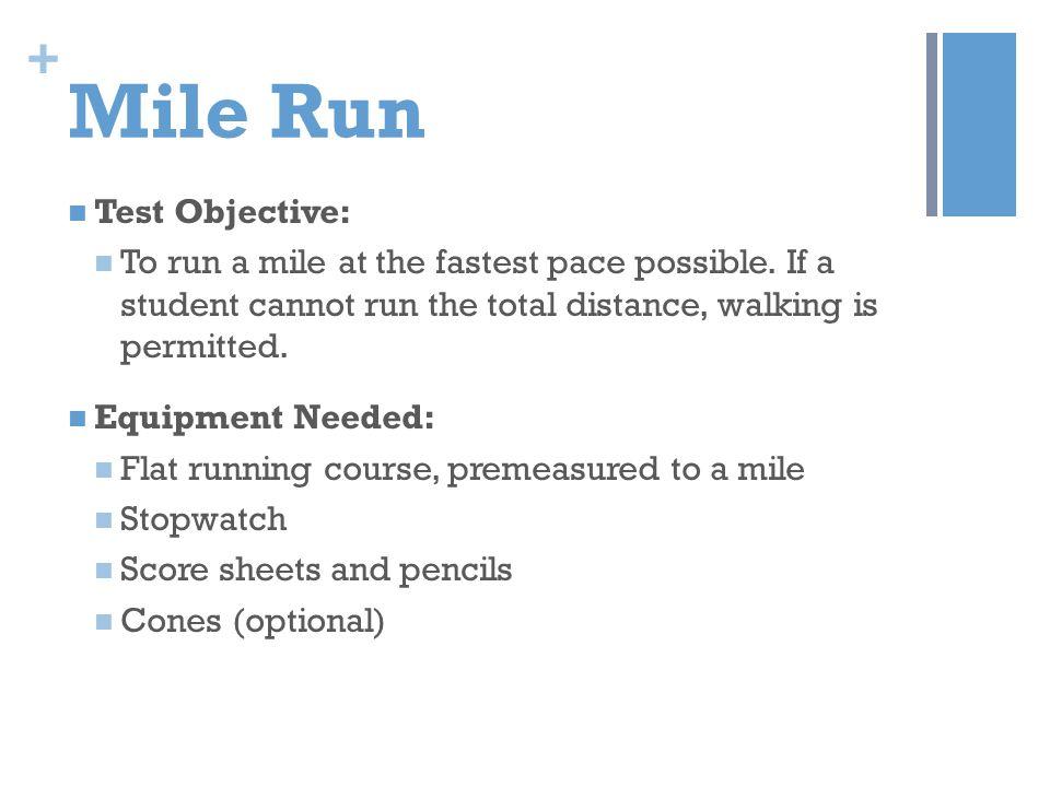 Mile Run Test Objective:
