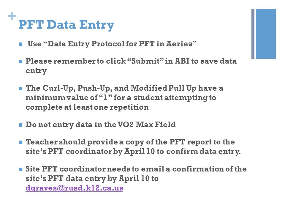 PFT Data Entry Use Data Entry Protocol for PFT in Aeries
